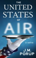 Cover for 'The United States of Air: a Satire'