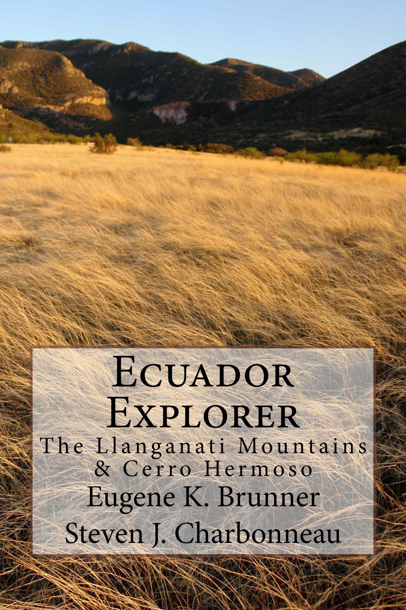 Eugene K Brunner - ECUADOR EXPLORER: The Llanganati Mountains & Cerro Hermoso