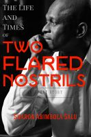 Sharon Abimbola Salu - The Life and Times of Two Flared Nostrils