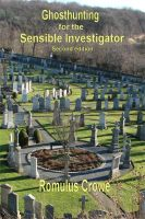 Cover for 'Ghosthunting for the Sensible Investigator; second edition'