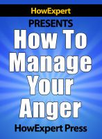 Cover for 'How To Manage Your Anger - Your Step-By-Step Guide To Anger Management'
