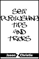 Cover for 'Self-Publishing Tips and Tricks'