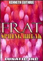 Cover for 'FRAT: Spring Break'