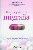 Cover for 'Guia completa de la migrana. Causas, sintomas y tratamientos'