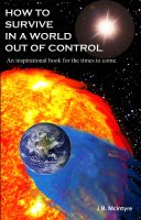Cover for 'How To Survive In A World Out Of Control'