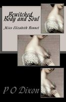 Cover for 'Bewitched, Body and Soul: Miss Elizabeth Bennet'