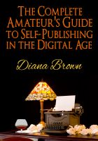 Cover for 'The Complete Amateur's Guide to Self-Publishing in the Digital Age'