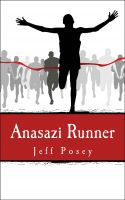 Cover for 'Anasazi Runner: a novel of identity and speed'