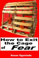 Cover for 'How To Exit The Cage of Fear'