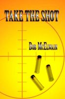 Cover for 'Take the Shot'