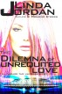 The Dilemma of Unrequited Love by Linda Jordan