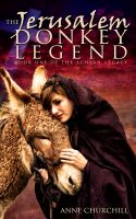 Cover for 'The Jerusalem Donkey Legend, Book One of the Achsah Legacy'
