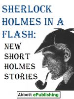 Cover for 'Sherlock Holmes in a Flash: New Short Holmes Stories'