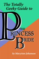 Cover for 'The Totally Geeky Guide to The Princess Bride'