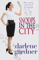 Cover for 'Snoops in the City (A Romantic Comedy)'