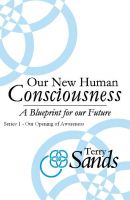 Cover for 'Our New Human Consciousness - Series 1'