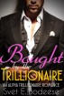 Bought by the Trillionaire: An Alpha Trillionaire Romance by Svet E. Bodeese