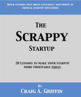 Cover for 'The Scrappy Startup: 28 Lessons to Make Your New Business More Profitable Today'