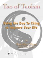 Cover for 'Tao of Taoism - Using the Dao Te Ching to Improve Your Life'