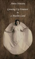 Cover for 'Growing Up Feminist in a Muslim Land'