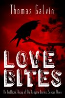 Cover for 'Love Bites - Unofficial Recaps of The Vampire Diaries - Season Three'
