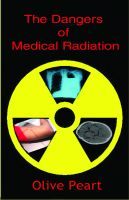 Cover for 'The Dangers of Medical Radiation'