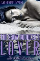 Cover for 'The Snow Goddess's Lover (An Erotic Romance)'