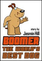 Cover for 'Boomer: The World's Best Dog'