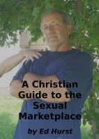 Cover for 'A Christian Guide to the Sexual Marketplace'