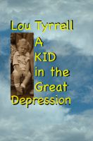 Cover for 'A Kid in the Great Depression'