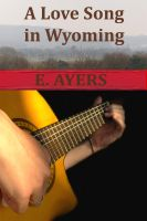 Cover for 'A Love Song in Wyoming'