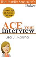 Cover for 'Ace Your Interview (The Public Speaker's Guide)'