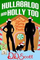 Cover for 'Hullabaloo and Holly Too ( A Cozy Cash Mystery Christmas Novella)'