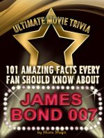 Cover for '101 Amazing Facts Every Fan Should Know about  James Bond'