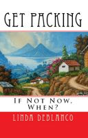 Cover for 'GET PACKING:  If Now Now, When?'