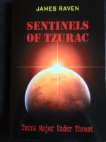 Cover for 'Sentinels of Tzurac - Terra Major Under Threat'