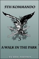 Cover for '5th Kommando:  A Walk In The Park'