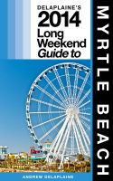 Cover for 'Delaplaine's 2014 Long Weekend Guide to Myrtle Beach'