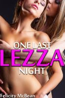 Cover for 'One Last Lezza Night (Lesbian First Time Erotica)'