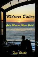 Cover for 'Widower Dating. Gold Mine or Mine Field?'