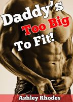 Cover for 'Daddy's Too Big To Fit! (Taboo Family Sex Erotica)'