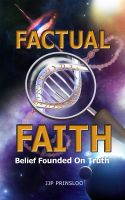 Cover for 'Factual Faith - Belief Founded on Truth'