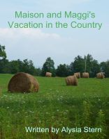 Cover for 'Maison and Maggi's Vacation in the Country'