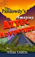 Cover for 'The Pandowdy's Amazing Aztec Adventure'