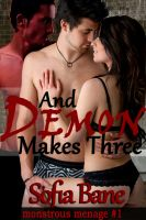 Cover for 'And Demon Makes Three (Monstrous Menage #1) (Bisexual Incubus Threesome)'