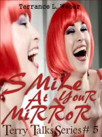 Cover for 'Smile At Your Mirror... so you can see what others see when you smile at them'