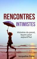 Jacqueline Emile - Rencontres intimistes : histoires du passé, leçons pour aujourd'hui