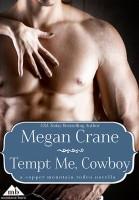 Megan Crane - Tempt Me, Cowboy