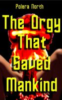 Cover for 'The Orgy That Saved Mankind'