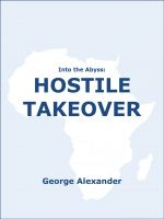 Cover for 'Into the Abyss: Hostile Takeover'